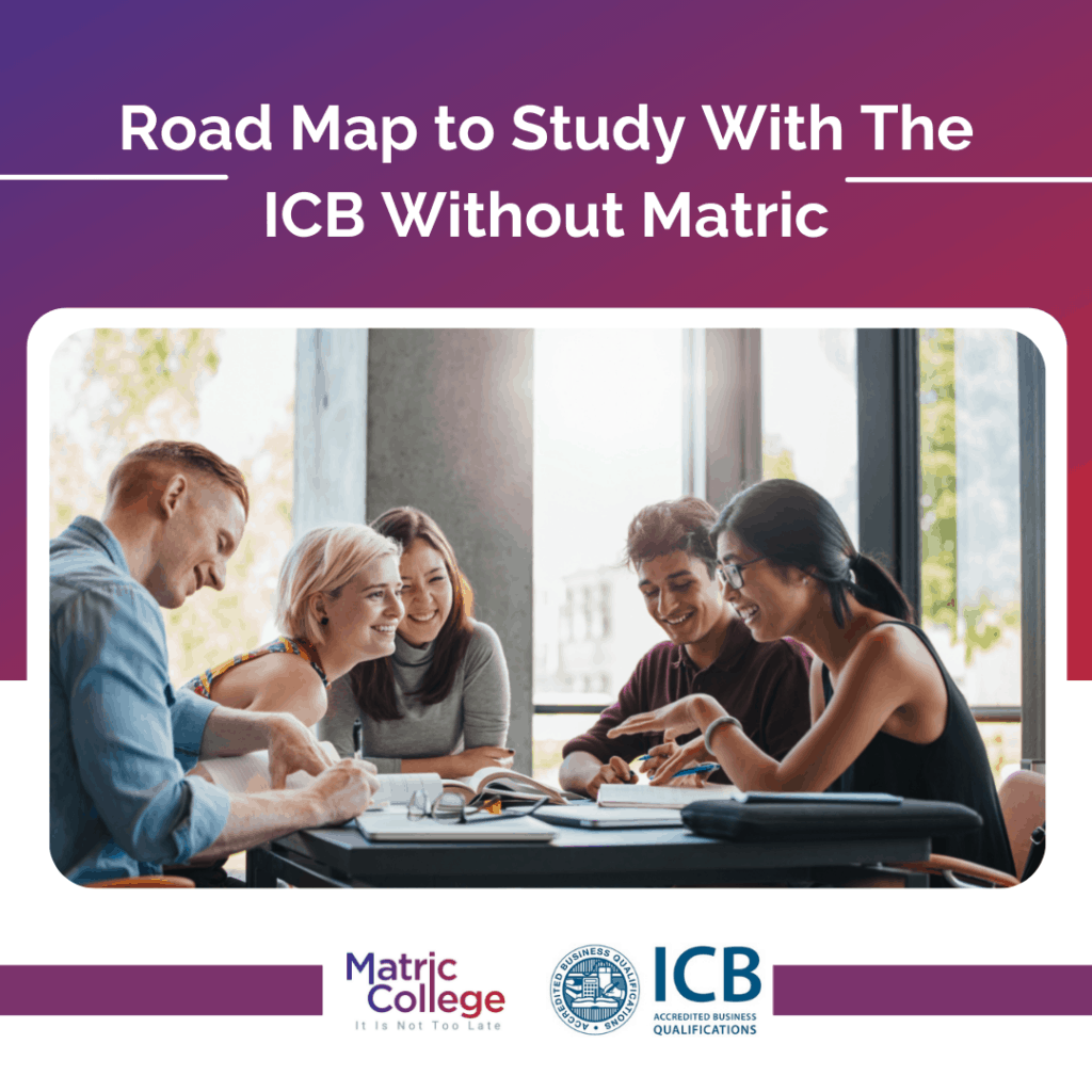 Road Map to Study With The ICB Without Matric