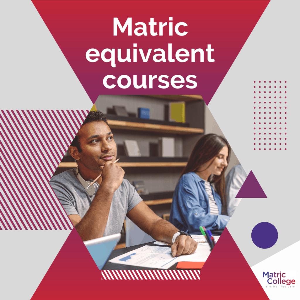 Matric equivalent courses