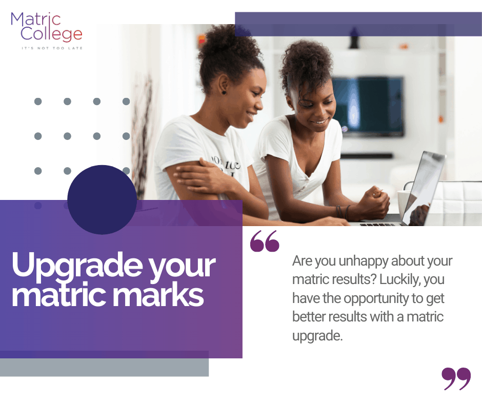 Upgrade your matric marks