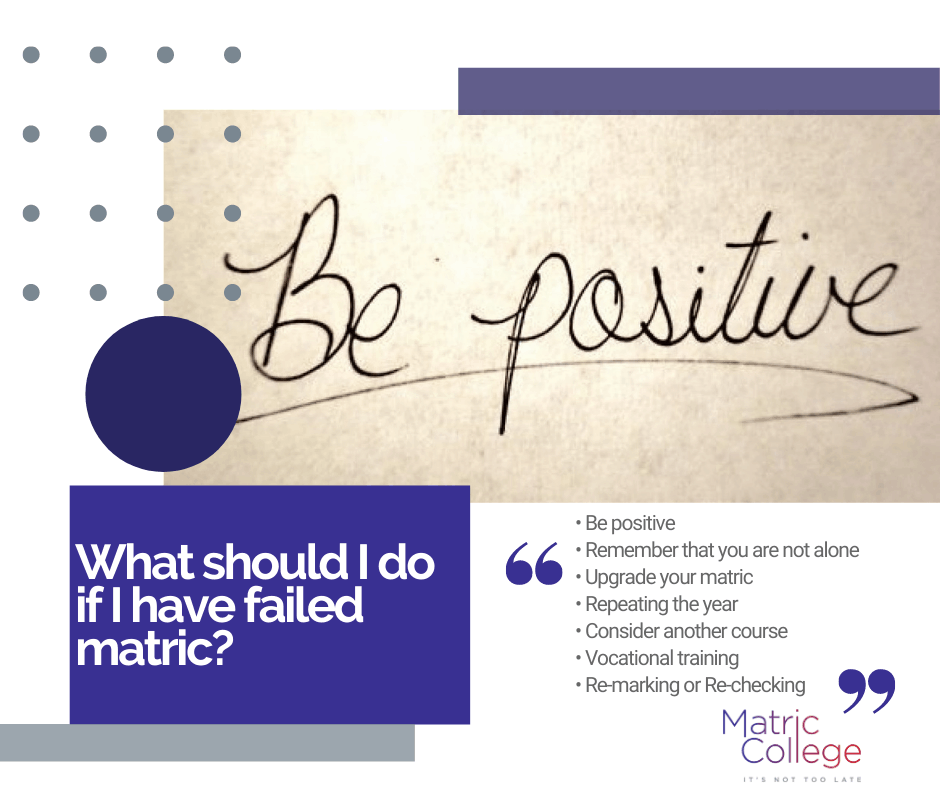What should I do if I have failed matric?