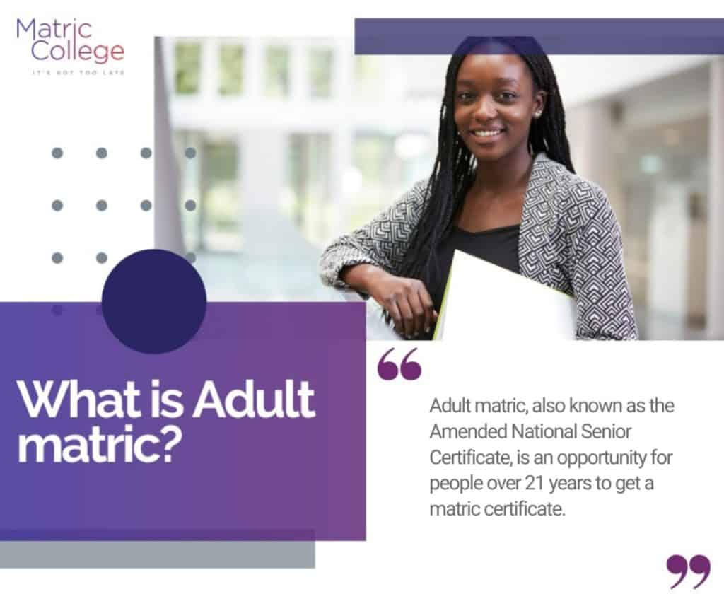 What is Adult matric?