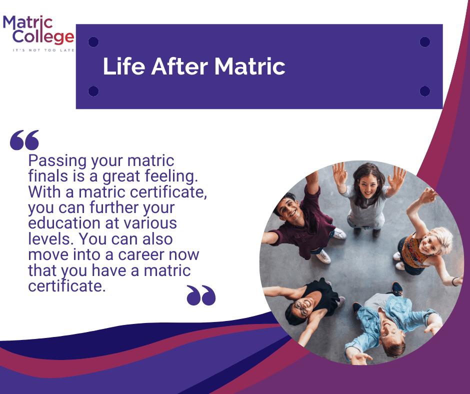 Life After Matric