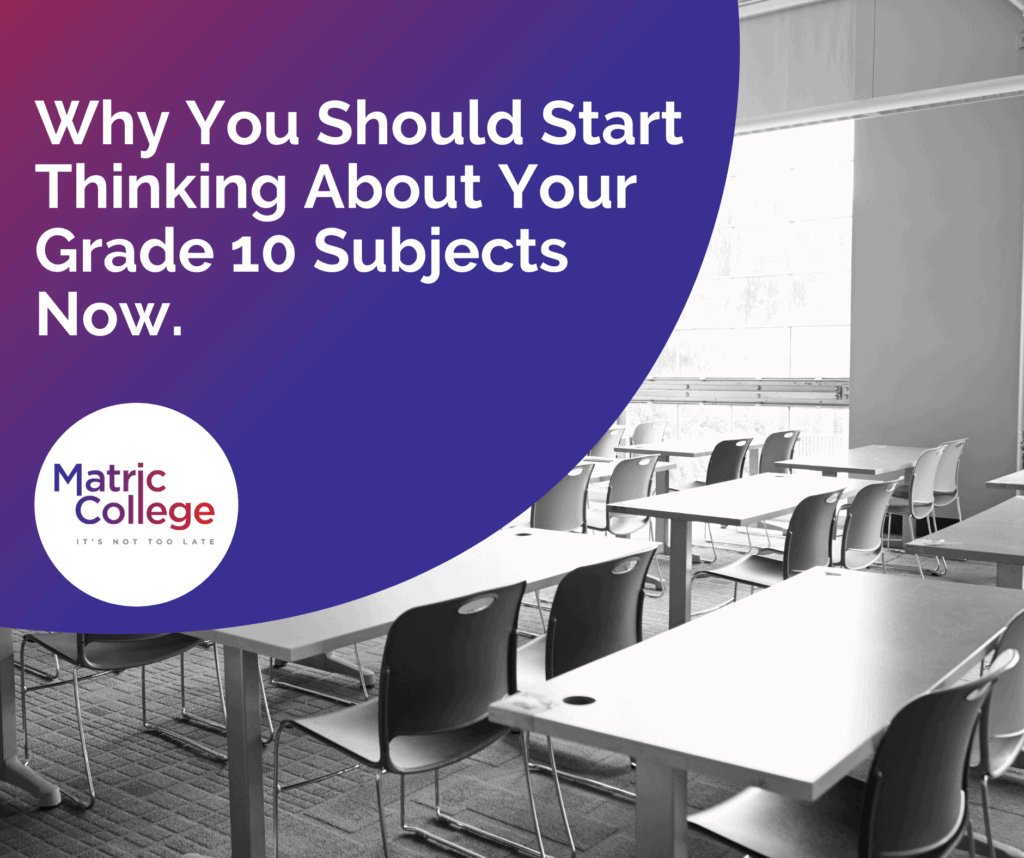 Why You Should Start Thinking About Your Grade 10 Subjects Now